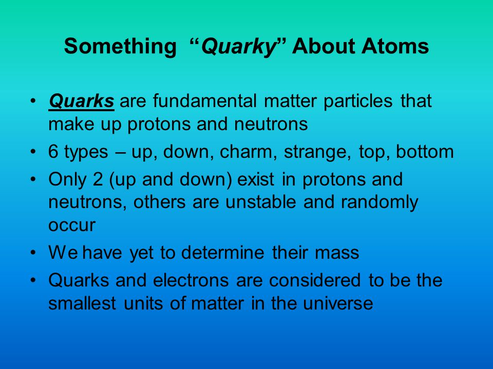 Something Quarky About Atoms