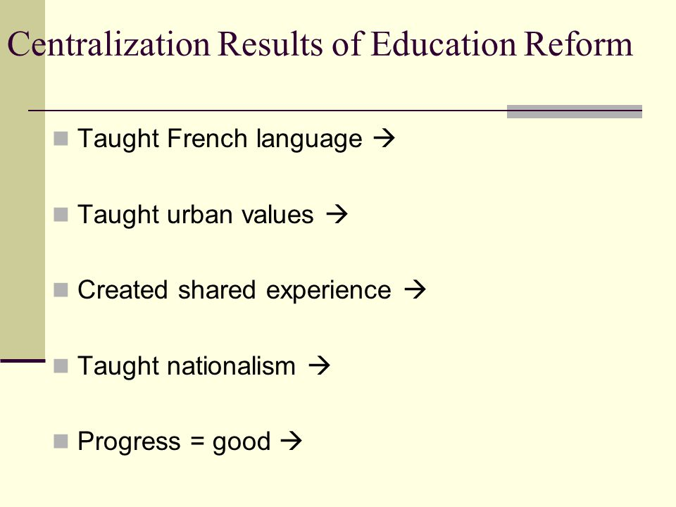 Centralization Results of Education Reform