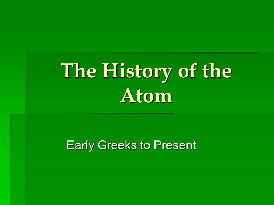Early Greeks to Present