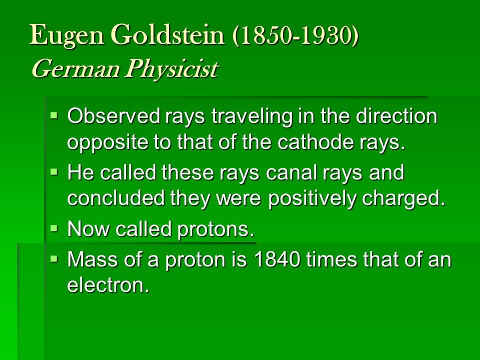 Eugen Goldstein (1850-1930) German Physicist