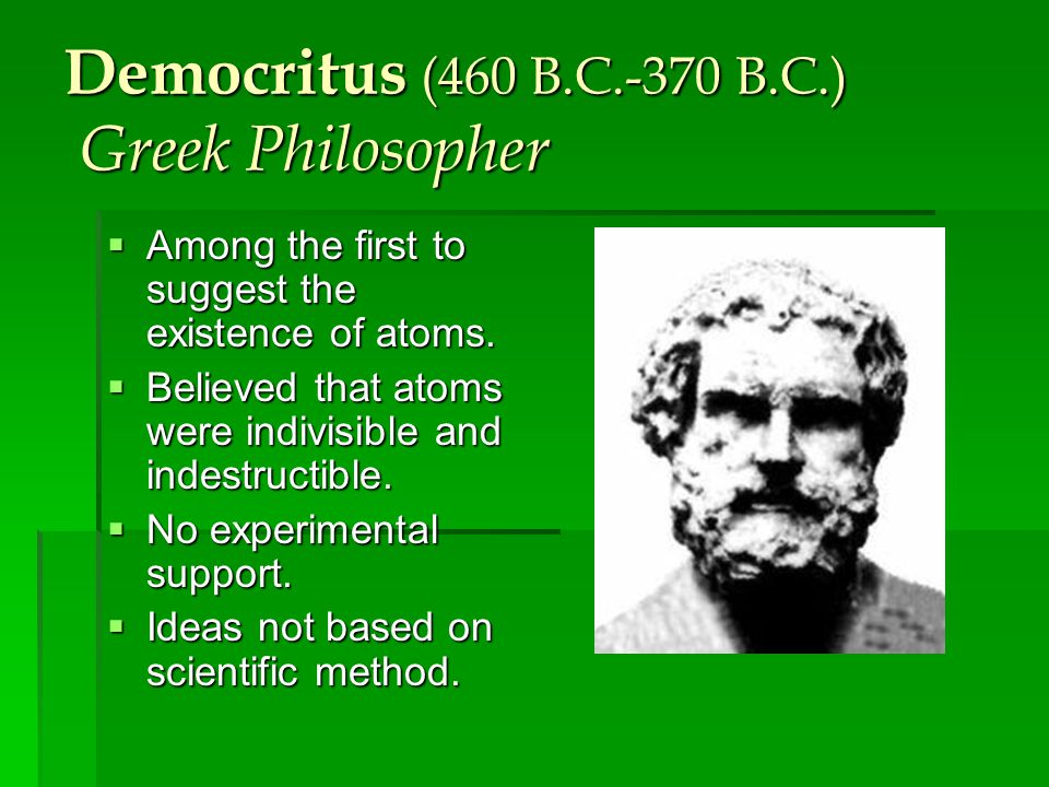 Democritus (460 B.C.-370 B.C.) Greek Philosopher