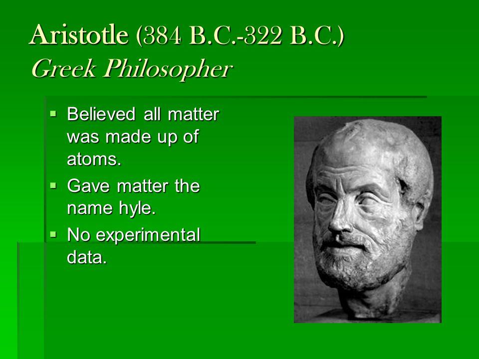 Aristotle (384 B.C.-322 B.C.) Greek Philosopher