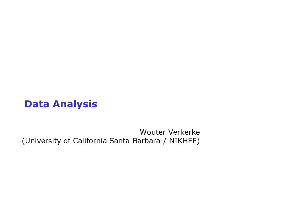 Wouter Verkerke (University of California Santa Barbara / NIKHEF)