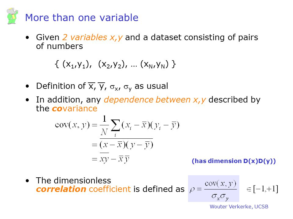 More than one variable Given 2 variables x,y and a dataset consisting of pairs of numbers { (x1,y1), (x2,y2), … (xN,yN) }
