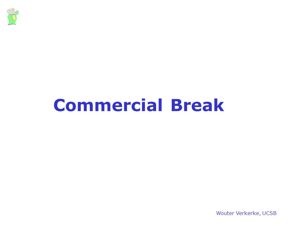 Commercial Break Wouter Verkerke, UCSB