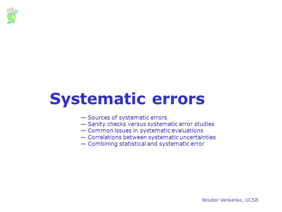 Systematic errors Sources of systematic errors