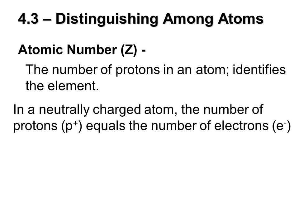 4.3 – Distinguishing Among Atoms