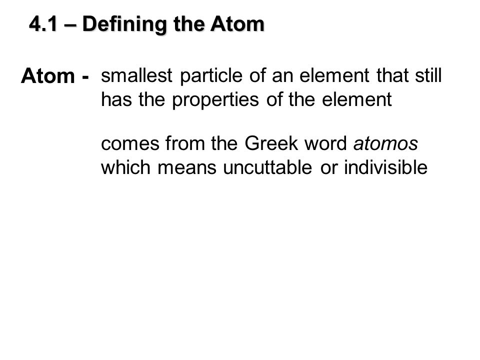 4.1 – Defining the Atom Atom -