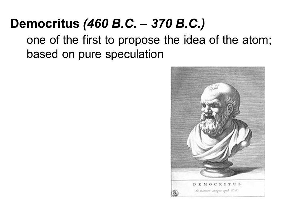 Democritus (460 B.C.