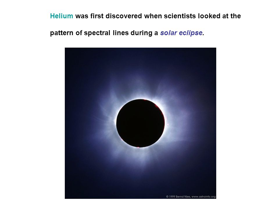 Helium was first discovered when scientists looked at the