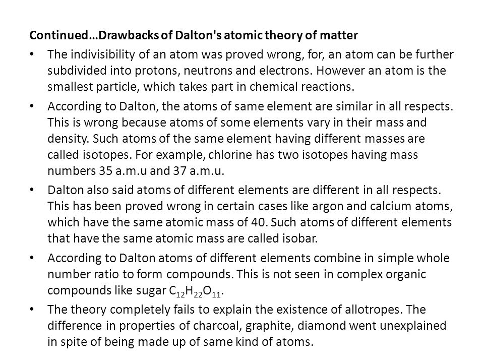 Continued…Drawbacks of Dalton s atomic theory of matter