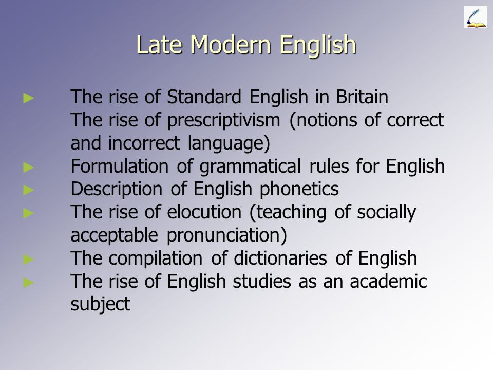 Late Modern English The rise of Standard English in Britain