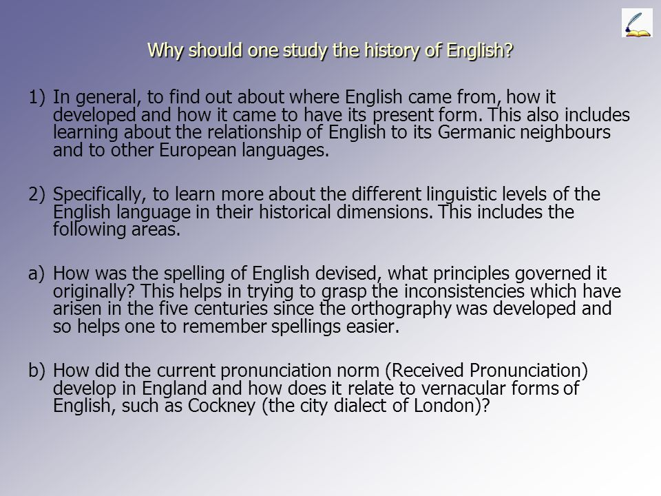Why should one study the history of English