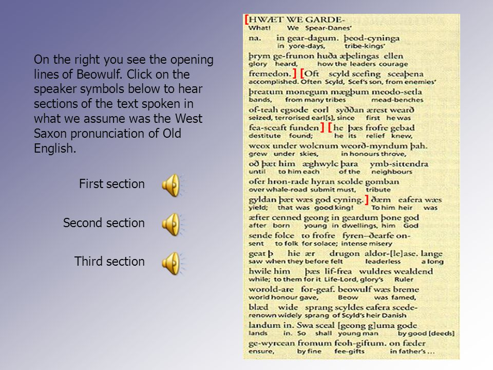 On the right you see the opening lines of Beowulf