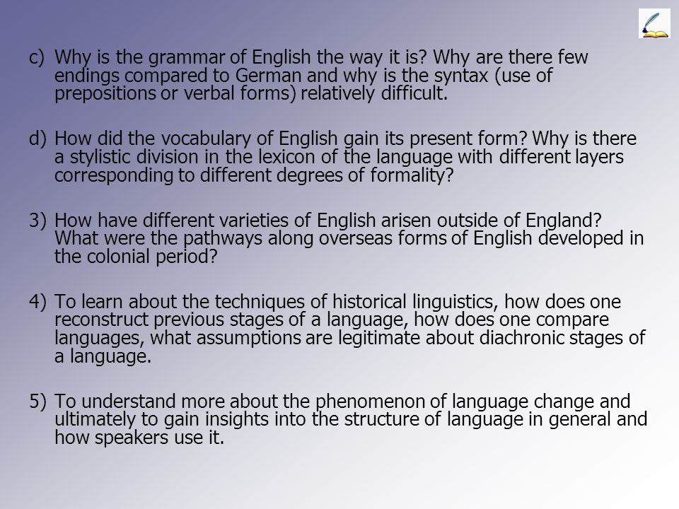 c). Why is the grammar of English the way it is
