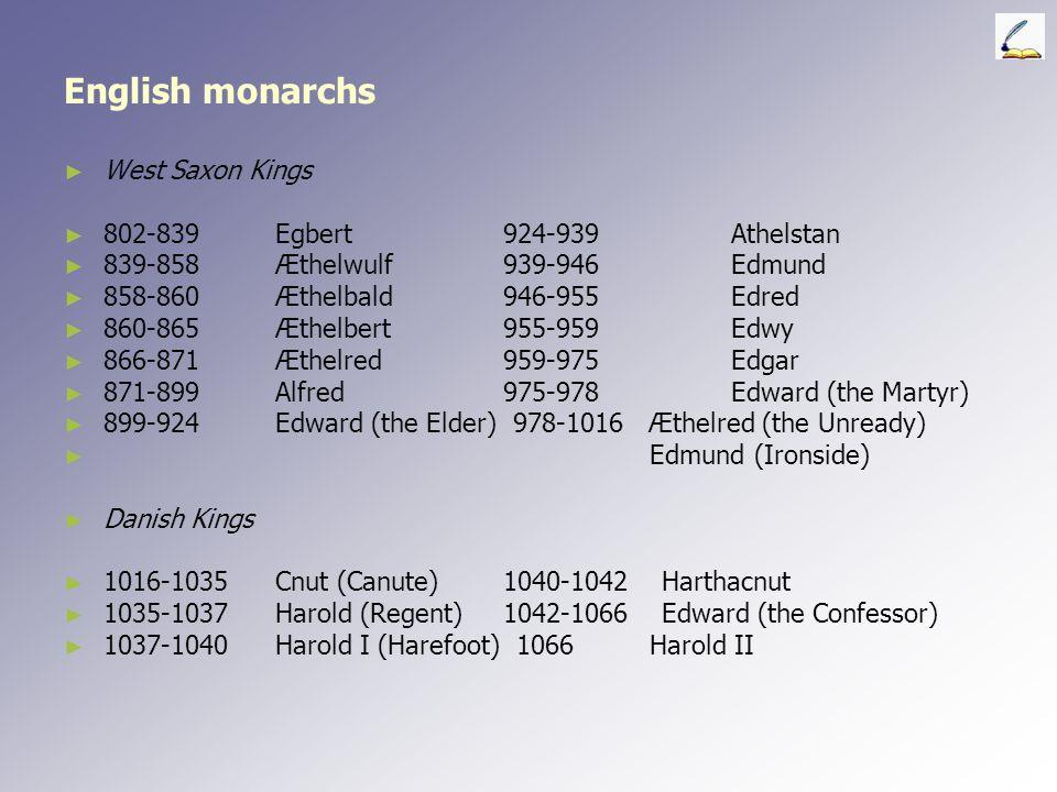 English monarchs West Saxon Kings 802-839 Egbert 924-939 Athelstan