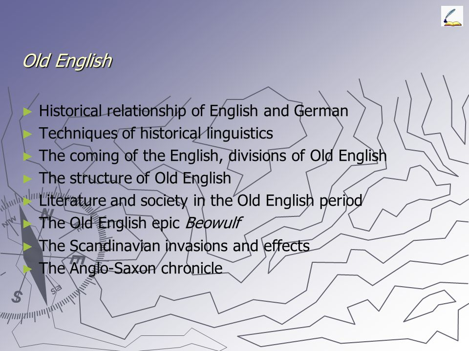 Old English Historical relationship of English and German