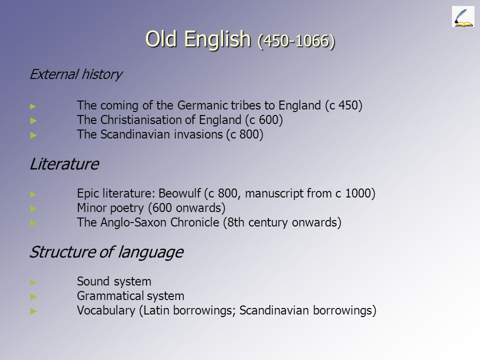 Old English (450-1066) Literature Structure of language