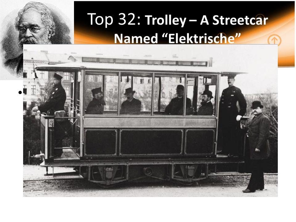 Top 32: Trolley – A Streetcar Named Elektrische