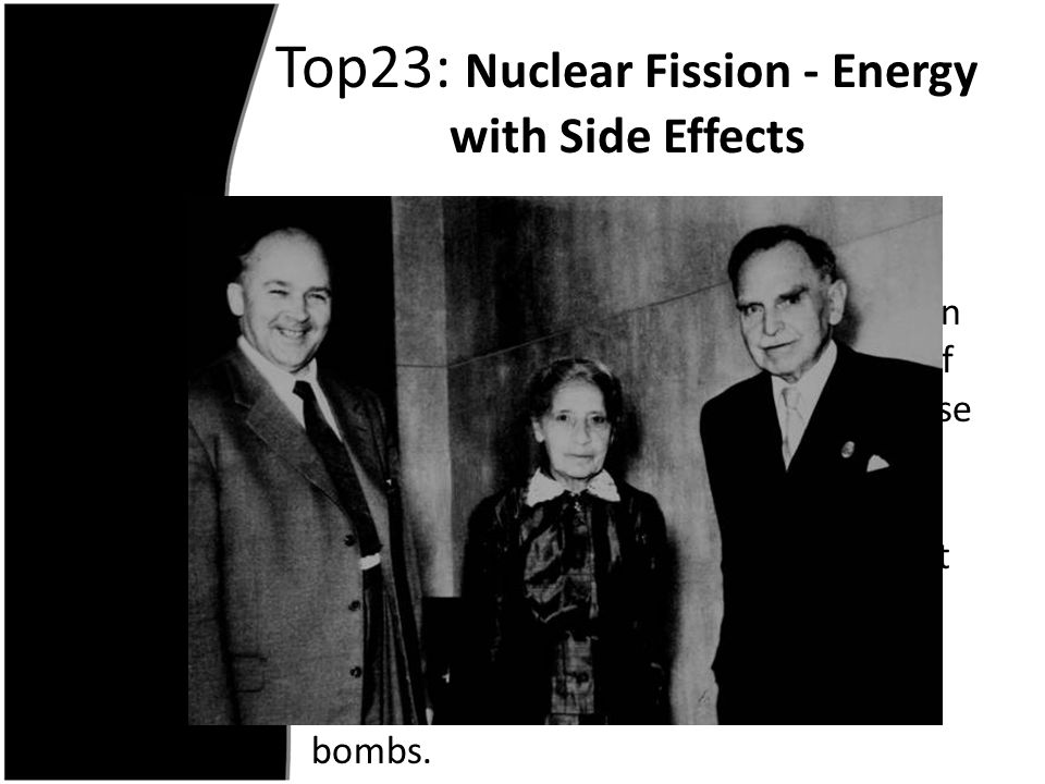 Top23: Nuclear Fission - Energy with Side Effects