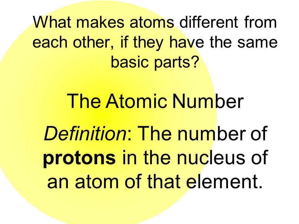 What makes atoms different from each other, if they have the same basic parts
