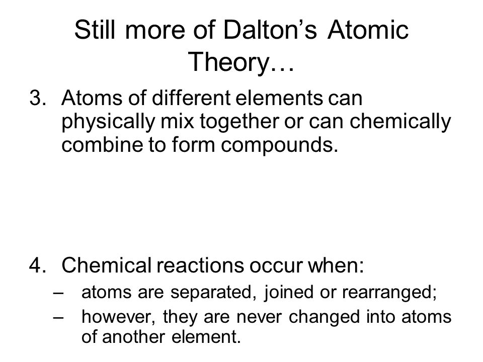 Still more of Dalton's Atomic Theory…