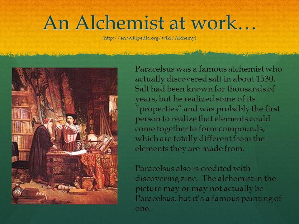 An Alchemist at work… (http://en.wikipedia.org/wiki/Alchemy)