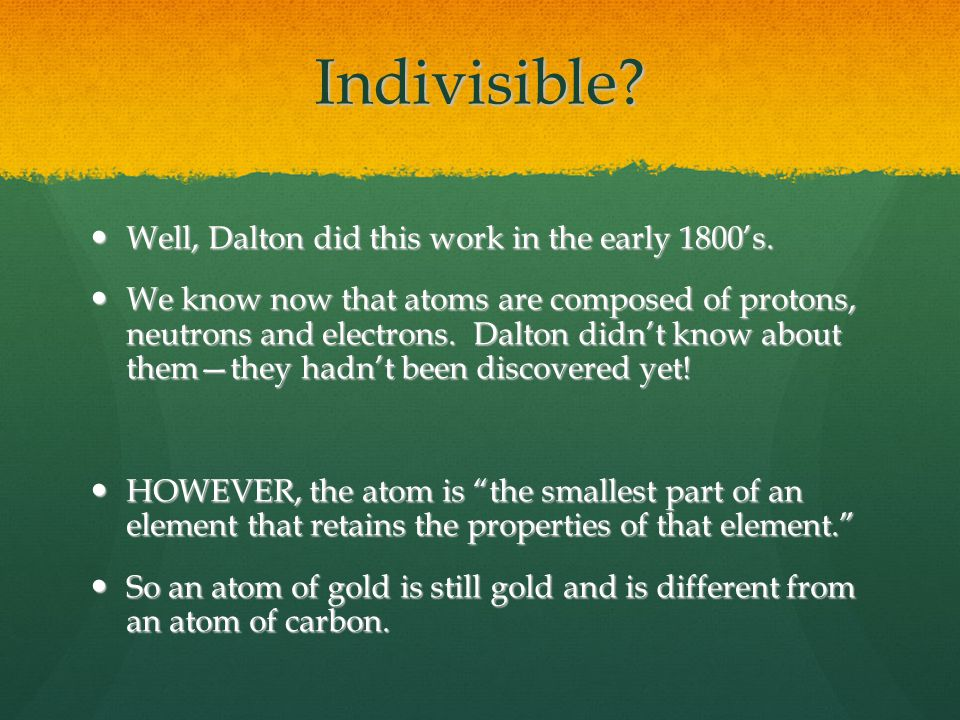 Indivisible Well, Dalton did this work in the early 1800's.