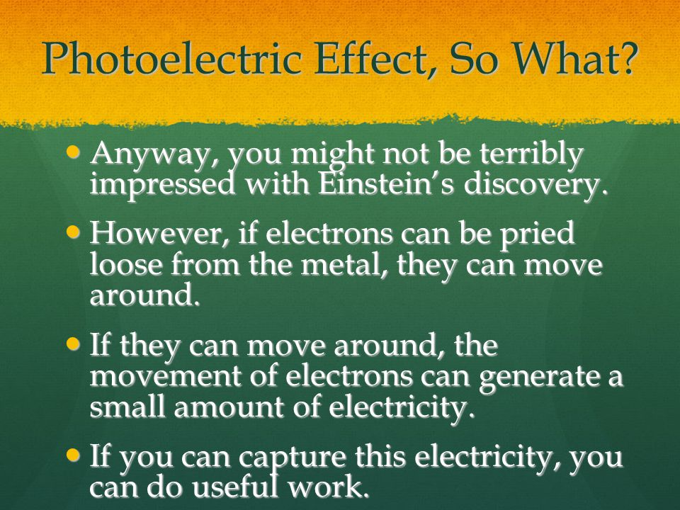 Photoelectric Effect, So What