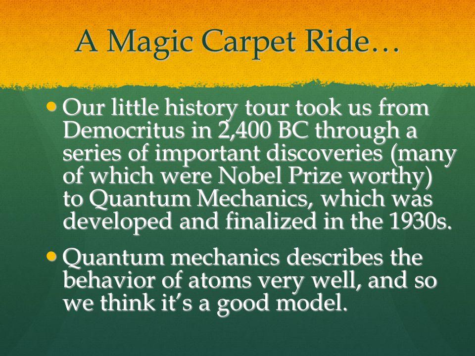 A Magic Carpet Ride…