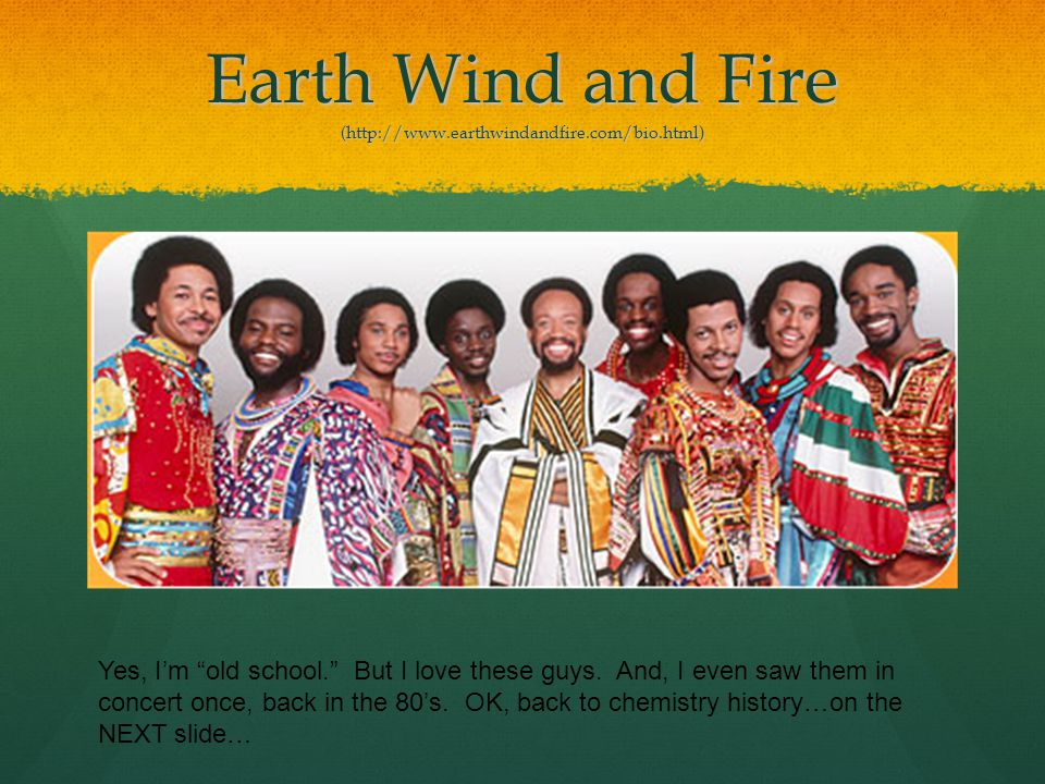 Earth Wind and Fire (http://www.earthwindandfire.com/bio.html)