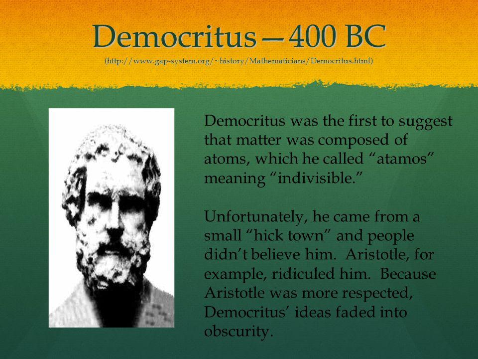 Democritus—400 BC (http://www. gap-system