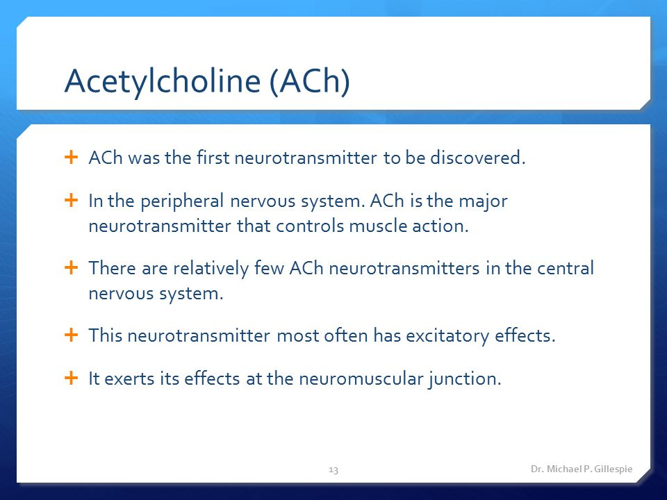 Acetylcholine (ACh) ACh was the first neurotransmitter to be discovered.