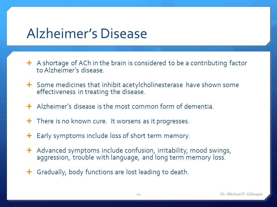 Alzheimer's Disease A shortage of ACh in the brain is considered to be a contributing factor to Alzheimer's disease.