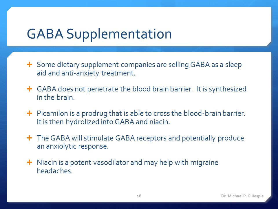 GABA Supplementation Some dietary supplement companies are selling GABA as a sleep aid and anti-anxiety treatment.