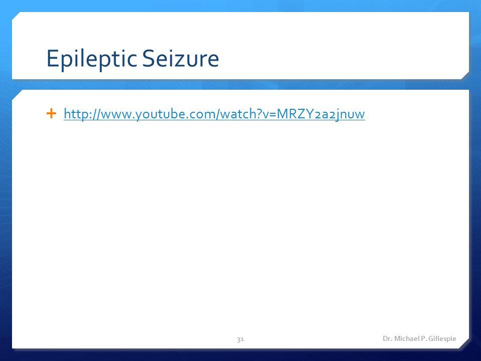 Epileptic Seizure http://www.youtube.com/watch v=MRZY2a2jnuw