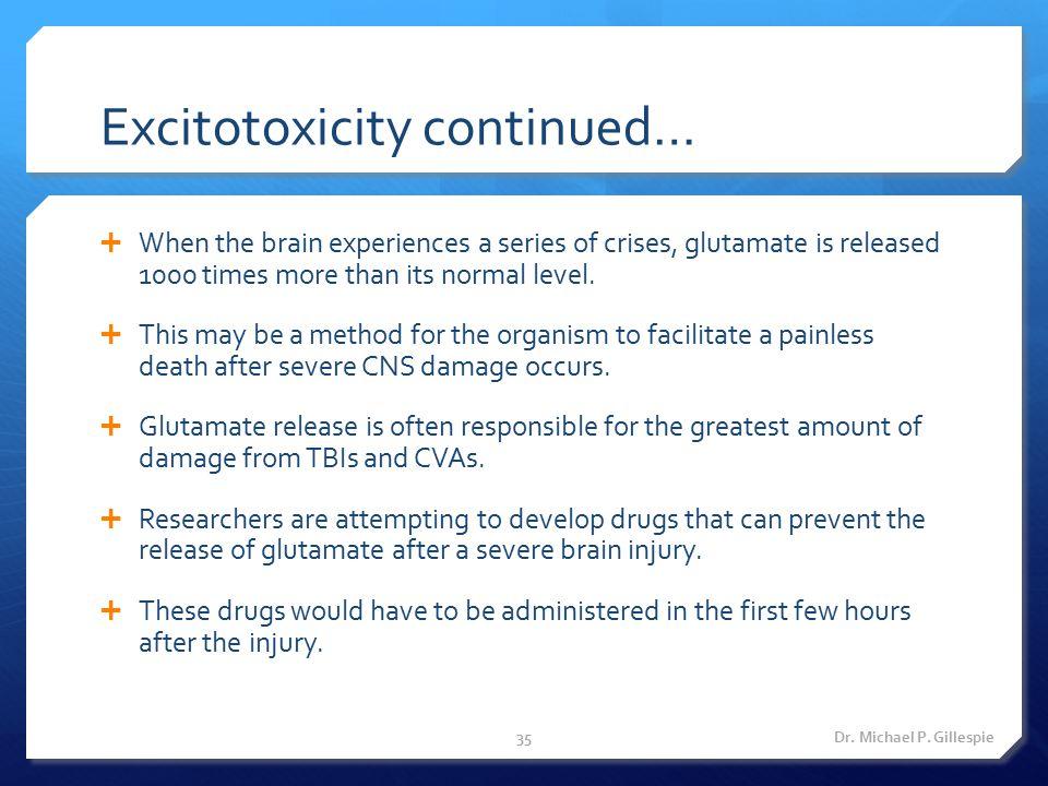 Excitotoxicity continued…