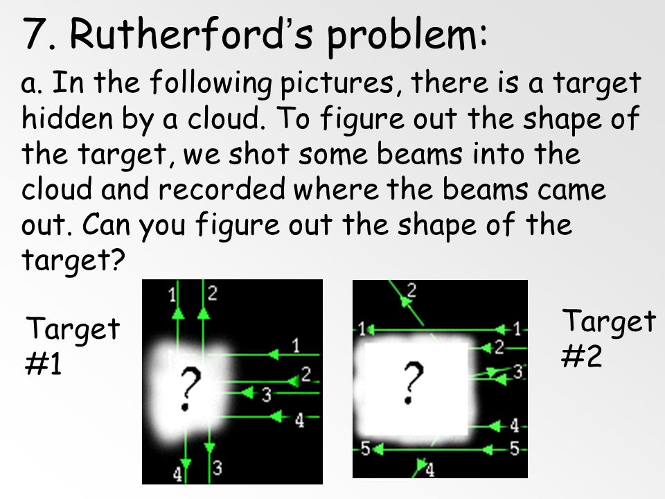 7. Rutherford's problem: