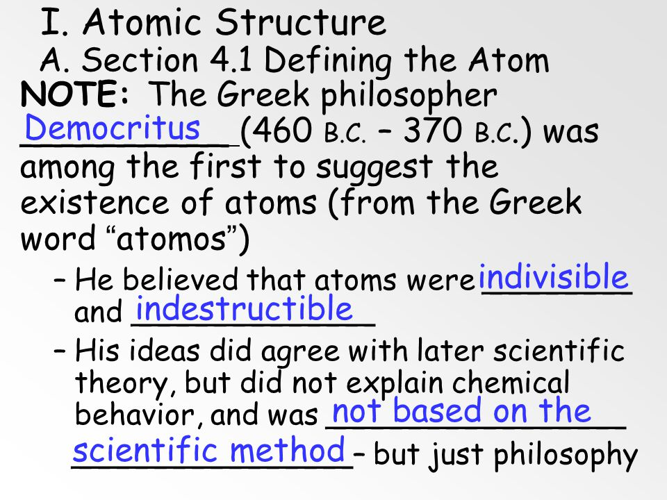 I. Atomic Structure A. Section 4.1 Defining the Atom