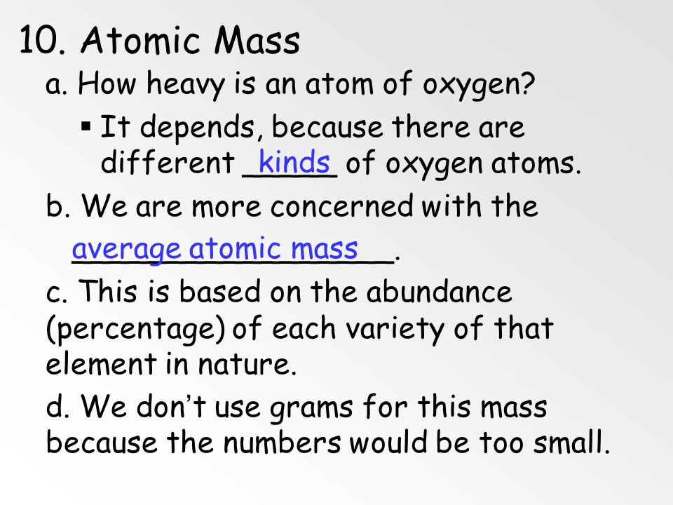 10. Atomic Mass a. How heavy is an atom of oxygen