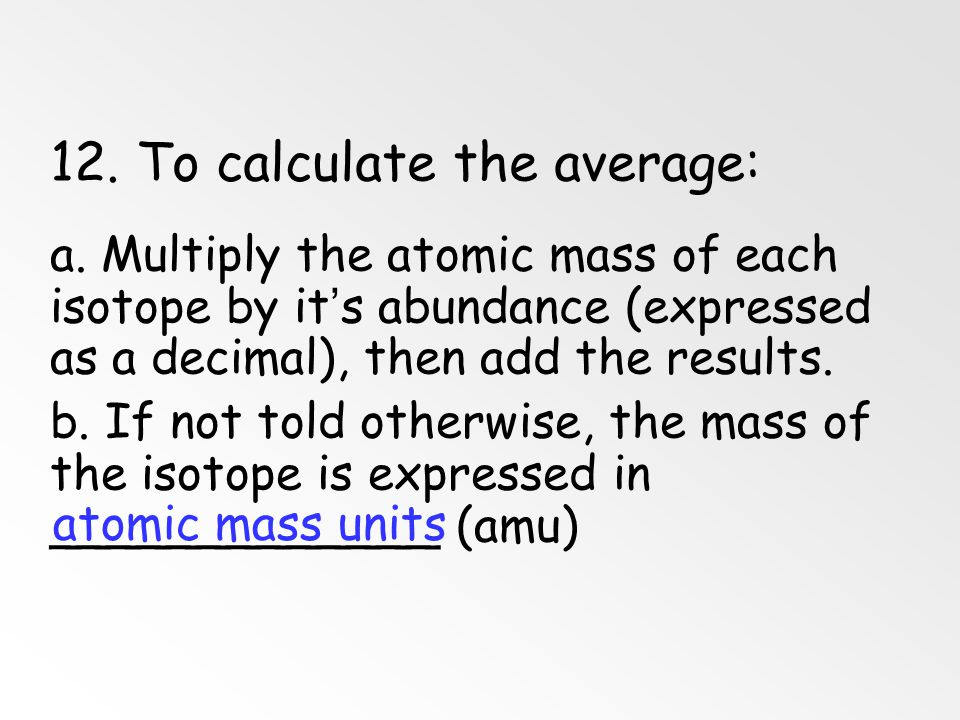 12. To calculate the average: