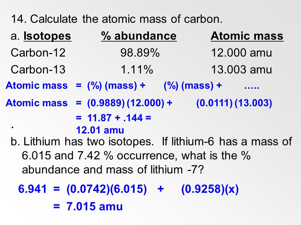 . 14. Calculate the atomic mass of carbon.