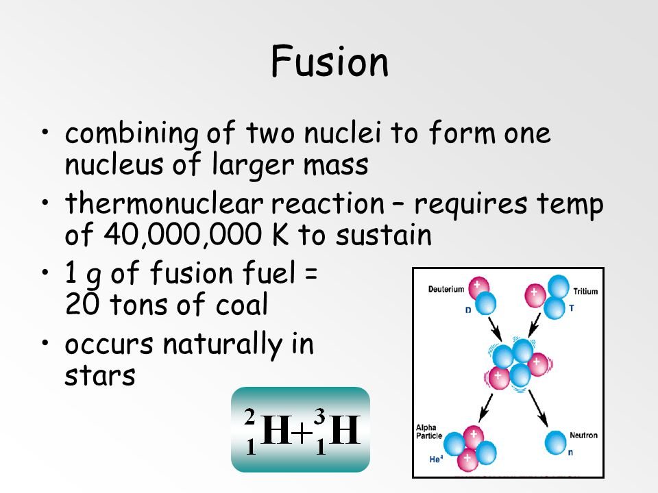 Fusion combining of two nuclei to form one nucleus of larger mass