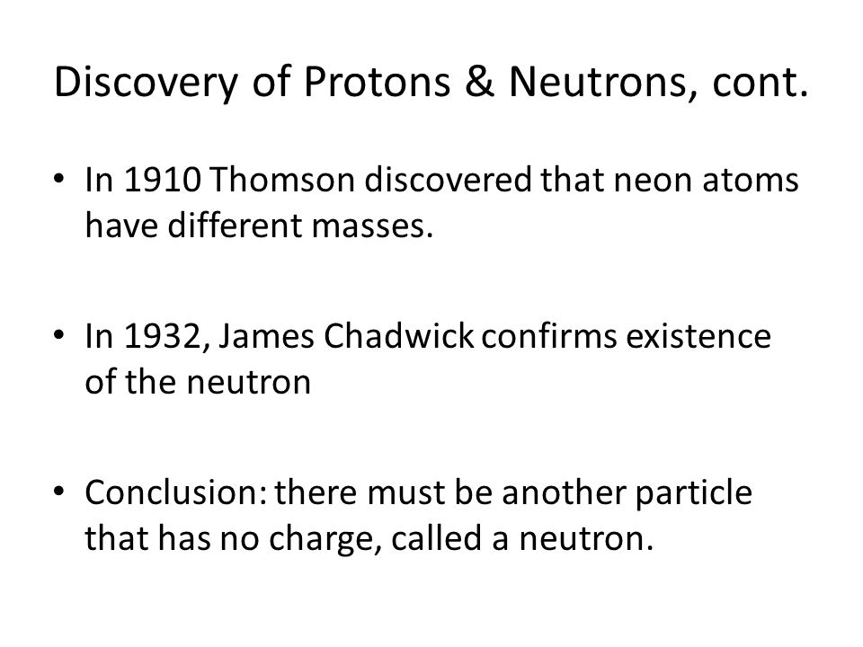 Discovery of Protons & Neutrons, cont.