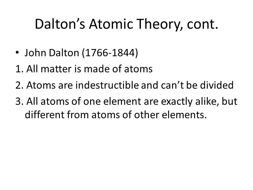 Dalton's Atomic Theory, cont.