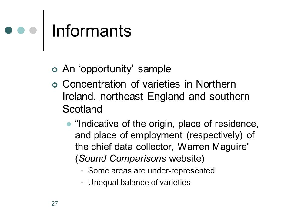 Informants An 'opportunity' sample