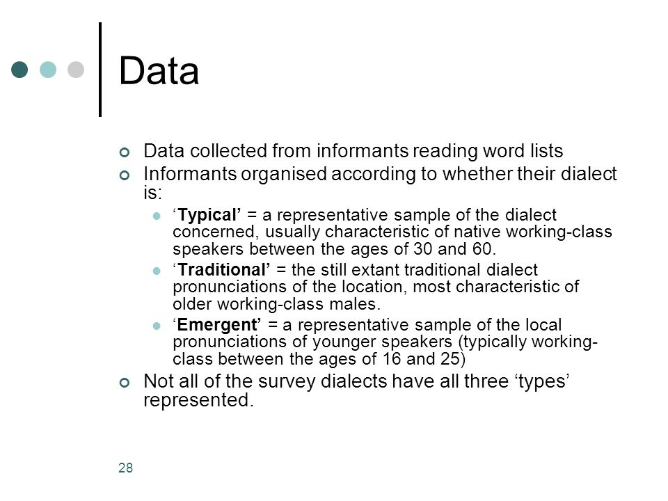Data Data collected from informants reading word lists