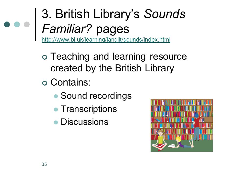 3. British Library's Sounds Familiar. pages http://www. bl