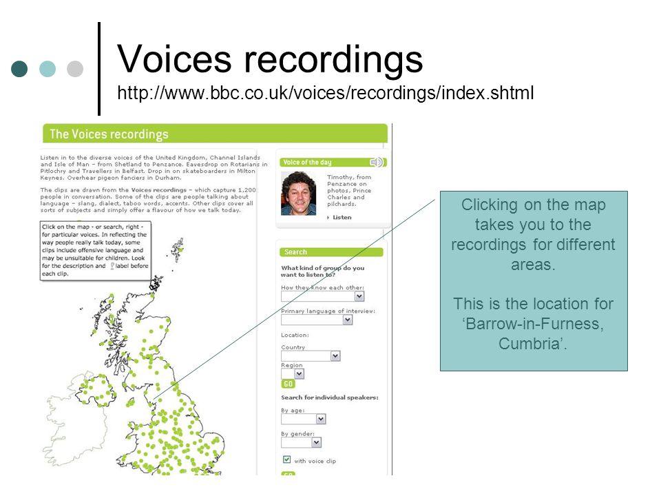 Voices recordings http://www.bbc.co.uk/voices/recordings/index.shtml