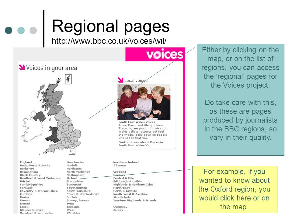 Regional pages http://www.bbc.co.uk/voices/wil/